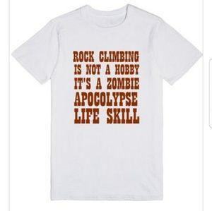 Rock Climbing Apocalypse  Funny Tshirt With Saying